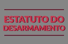 Resultado de imagem para estatuto do desarmamento