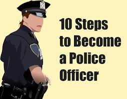 steps to becoming a police officer you online police officer  10 steps to become a police officer