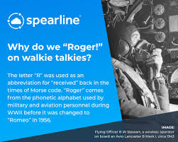 Itu radiotelephonic / phonetic alphabet. Spearline On Twitter Funfactfriday Why Do We Roger On Walkie Talkies Roger Comes From The Phonetic Alphabet Used By Military And Aviation Personnel During Wwii Before It Was Changed To Romeo In