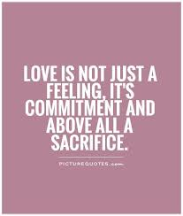 Quotes About Sacrifice Unique Love Commitment Quotes Quotes About Sacrifice For Family Quotesgram