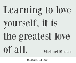 Learning To Love Yourself Quotes