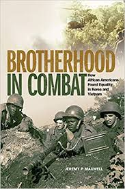 <b>Brotherhood</b> in <b>Combat</b>: How African Americans Found Equality in ...