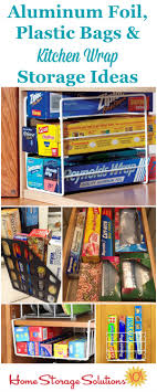 Aluminum foil, plastic bags and kitchen wrap storage and organization ideas  for your kitchen, ...