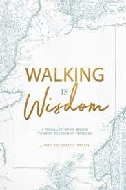 walking journal walking in wisdom a love god greatly study journal by love god greatly