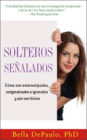 translations of my books into other languages bella depaulo solteros sealados singled out in spanish