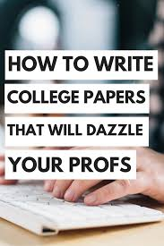 how to write college papers that will dazzle your professors the how to write college papers that will dazzle your professors