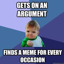 Gets on an argument Finds a meme for every occasion - Success Kid ... via Relatably.com