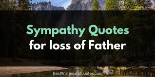 Loss Of Father Quotes 2 Amazing These Sympathy Quotes For The Loss Of A Father Will Bring Comfort