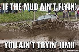 Mudding Memes on Pinterest | Mud, Atv and Redneck Trucks via Relatably.com