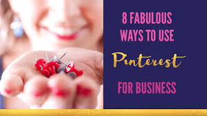 8 Fabulous Ways to Use Pinterest for Business - The Girls Mean Business™