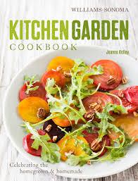 Kitchen Garden Cookbook Kitchen Garden Cookbook Book By Jeanne Kelley Official