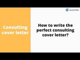 How To Write A Cover Letter Youtube Consulting Cover Letter Writing Tips And Template 2019