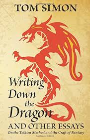writing down the dragon and other essays on the tolkien method  22914411