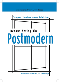 reconsidering the postmodern european literature beyond experts reflect on postmodernism and its aftereffects in contemporary fiction these essays are personal ironic and historical out being nostalgic
