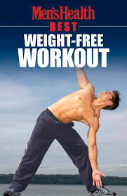 Mens Health Best Weight Free Workout Mens Health
