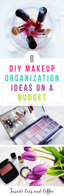 is your makeup piled into drawers randomly or cluttering up your countertops here are 8