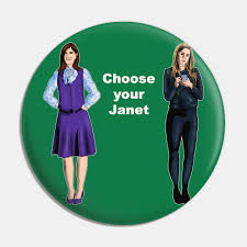 Choose your Janet - The Good Place - Pin | TeePublic