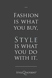 Quotes About Fashion Style And Beauty Best of 24 Best Fashion Quotes Images On Pinterest Thoughts Wise Words