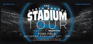 Garth Brooks Concert Notre Dame Seating Chart The Garth Brooks Stadium Tour Ford Field