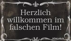 Herzlich Willkommen Im Falschen Film Istdaslustigde