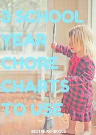 Chore Chart For Adults App 3 School Year Chore Charts To Use Best Apps For Kids