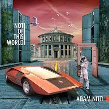 "CD Review - Adam Nitti ""Not Of This World"" - Bass Musician Magazine, The  Face of Bass"