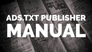 ads txt publisher manual a guide to implementation