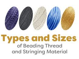 Chart Types And Sizes Of Beading Thread And Stringing