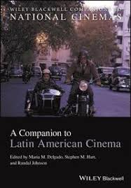 A <b>Companion</b> to Latin American Cinema - Maria M Delgado ...