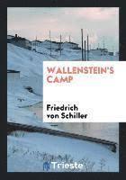 <b>Wallenstein's</b> Camp - <b>Friedrich Von Schiller</b> - Häftad ...