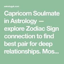 Zodiac Soulmates Chart Capricorn Soulmate In Astrology Explore Zodiac Sign
