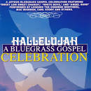 Hallelujah: A Bluegrass Gospel Celebration