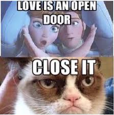 grumpy cat quotes frozen. Brilliant Cat Love Is An Open Door Anna And Hans From Frozen With Grumpy Cat In Quotes T