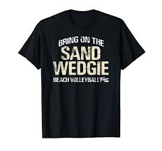 Sand Volleyball T Shirt Designs Amazon Com Bring On The Sand Wedgie Beach Volleyball T