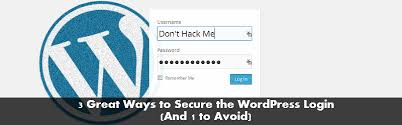 3 Great Ways to Secure the WordPress Login (And 1 to Avoid)