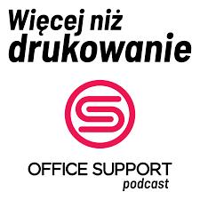 Więcej niż drukowanie. Office Support podcast.