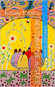 Amazon Com Restorative Justice Essay Topics Ebook Sunshine Carr