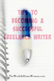to becoming a successful lance writer tips to becoming a successful lance writer