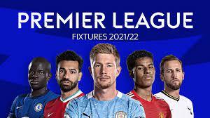 premier league 2021 22 fixtures and