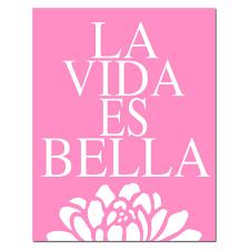 La Vida Es Bella 11x14 Floral Print with Spanish Quote by Tessyla