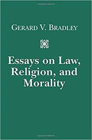 essays on law religion and morality gerard v bradley  essays on law religion and morality 1st edition