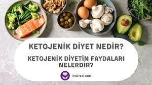 Ketojenik diyet nedir 9 maddeyle faydaları nelerdir - ifdiyeti.com