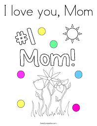 Small Picture I love you Mom Coloring Page Twisty Noodle