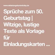 Sprüche Zum 50 Geburtstag Witzige Lustige Texte Als Vorlage Für