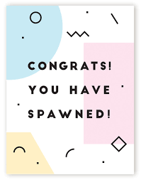 Congrats Baby Card Baby Card Congrats You Have Spawned Happy Hour Co