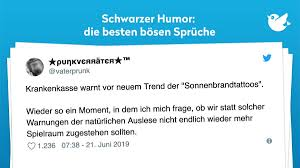 Schwarzer Humor Die Besten Bösen Sprüche Twitterperlen