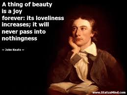 John Keats Quotes A Thing Of Beauty Best of A Thing Of Beauty Is A Joy Forever Its Loveliness StatusMind