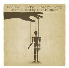 Emotional Blackmail Are You Being Manipulated By Your Partner Amazing Being Emotional