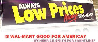 is walmart good for america american radioworks the wal mart way