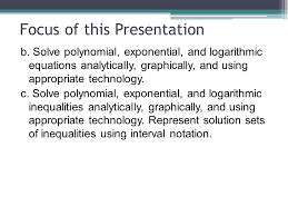 3 focus of this presentation b solve polynomial exponential and logarithmic equations